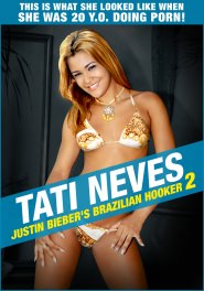 Tati Neves - Justin Bieber's Brazilian Hooker 2 DVD Cover