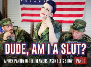 Dude, Am I A Slut? - Part 1